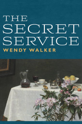 The Secret Service by Wendy Walker