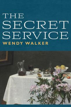 The Secret Service by Wendy Walker